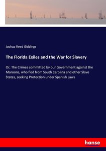 The Florida Exiles and the War for Slavery