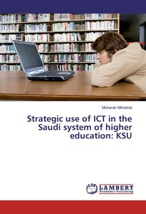 Strategic use of ICT in the Saudi system of higher education: KS