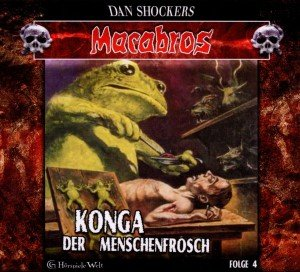 Macabros 4-Konga Der Menschenfrosch (Digipack)