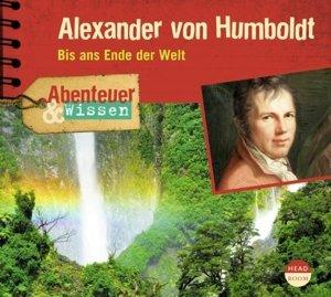 Abenteuer & Wissen. Alexander von Humboldt