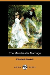 The Manchester Marriage (Dodo Press)