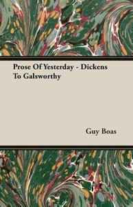 Prose Of Yesterday - Dickens To Galsworthy