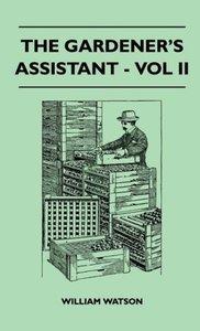 The Gardener's Assistant - Vol II