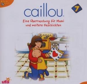Caillou 7,Audio:Eine Überraschung für Mami und we