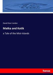 Matka and Kotik