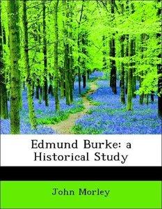 Edmund Burke: a Historical Study