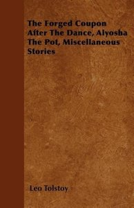 The Forged Coupon After The Dance, Alyosha The Pot, Miscellaneo
