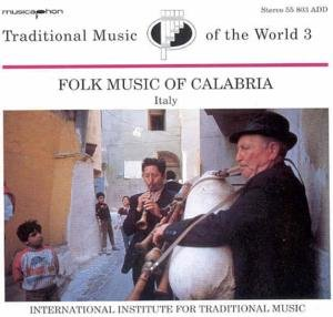 Traditional Music Vol.3: Folk Music Of Calabria