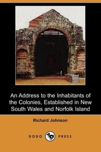 An Address to the Inhabitants of the Colonies, Established in Ne