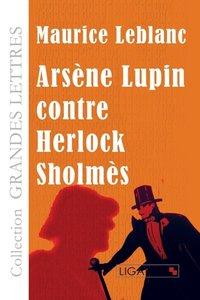 Arsène Lupin contre Herlock Sholmès (grands caractères)