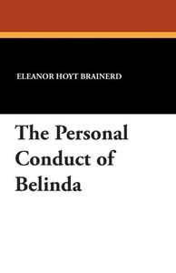 The Personal Conduct of Belinda