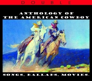 Anthology Of The American Cowboy