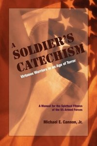 THE SOLDIER'S CATECHISM