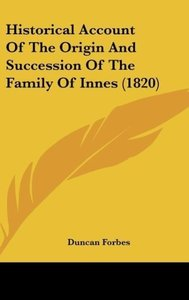 Historical Account Of The Origin And Succession Of The Family Of