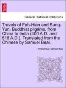 Travels of Fah-Hian and Sung-Yun, Buddhist pilgrims, from China