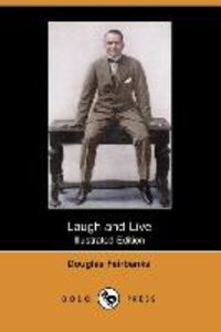 Laugh and Live (Illustrated Edition) (Dodo Press)