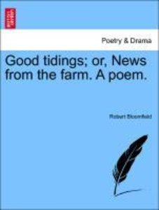 Good tidings; or, News from the farm. A poem.