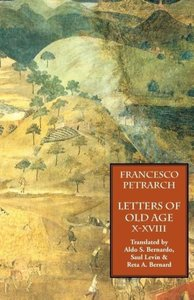 Letters of Old Age (Rerum Senilium Libri) Volume 2, Books X-XVII