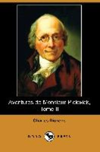 Aventures de Monsieur Pickwick, Tome II (Dodo Press)