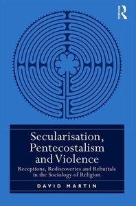 Secularisation, Pentecostalism and Violence