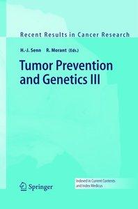 Tumor Prevention and Genetics III