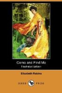 Come and Find Me (Illustrated Edition) (Dodo Press)