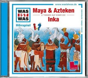 Was ist was Hörspiel-CD: Maya & Azteken/ Inka