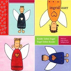 Kinder lieben Engel - Engel lieben Kinder