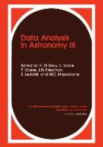 Data Analysis in Astronomy III