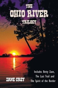 The Ohio River Trilogy including (complete and unabridged) Betty