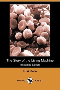 The Story of the Living Machine (Illustrated Edition)