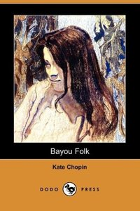 Bayou Folk (Dodo Press)