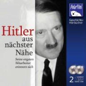 Hitler aus nächster Nähe - Seine engsten Mitarbeiter erinnern si