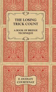 The Losing Trick Count - A Book of Bridge Technique