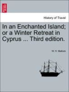 In an Enchanted Island; or a Winter Retreat in Cyprus ... Third