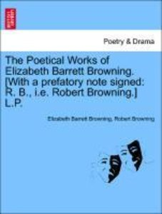 The Poetical Works of Elizabeth Barrett Browning. [With a prefat