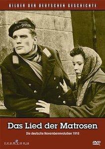 Das Lied der Matrosen - Die Deutsche Novemberrevolution 1918