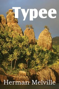Typee, A Romance of the South Seas