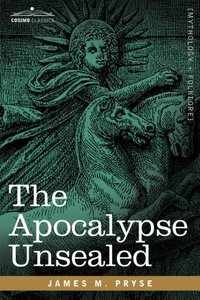 The Apocalypse Unsealed