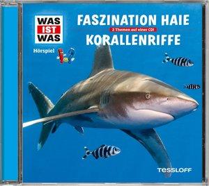 Was ist was Hörspiel-CD: Faszination Haie/ Korallenriffe
