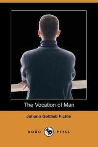 The Vocation of Man (Dodo Press)