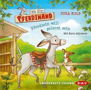 Der Esel Pferdinand 01: Pferdsein will gelernt sein