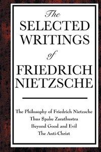 The Selected Writings of Friedrich Nietzsche
