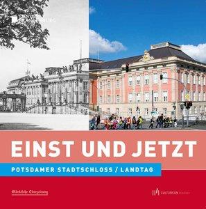Einst und Jetzt. Stadtschloss Potsdam