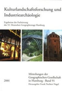 Kulturlandschaftsforschung und Industriearchäologie
