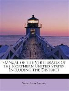 Manual of the Vertebrates of the Northern United States, Includi