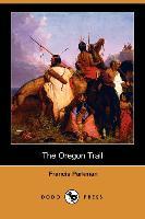 The Oregon Trail (Dodo Press) - zum Schließen ins Bild klicken