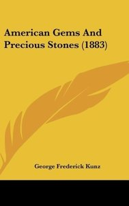American Gems And Precious Stones (1883)