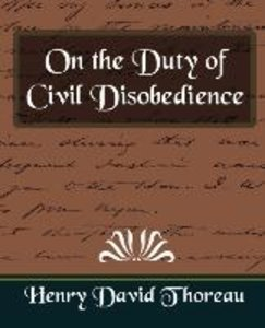 On the Duty of Civil Disobedience (New Edition)