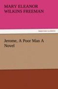 Jerome, A Poor Man A Novel